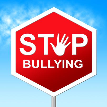 oppress: Stop Bullying Indicating Push Around And Oppress Stock Photo