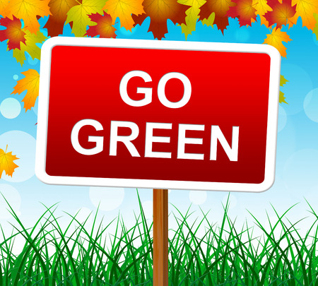 earth friendly: Go Green Meaning Earth Friendly And Ecological Stock Photo