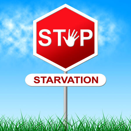starvation: Stop Starvation Indicating Lack Of Food And Warning Sign Stock Photo