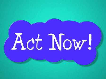 presently: Act Now Meaning At This Time And Present Stock Photo