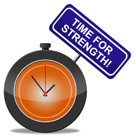 might: Time For Strength Meaning Vigour Muscle And Strengthen Stock Photo