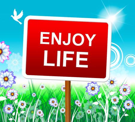 enjoy life: Enjoy Life Representing Positive Happy And Joyful