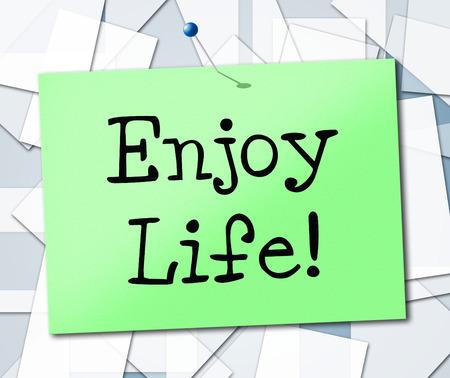 enjoy life: Enjoy Life Indicando Divertirsi Felicit� e vivere Archivio Fotografico