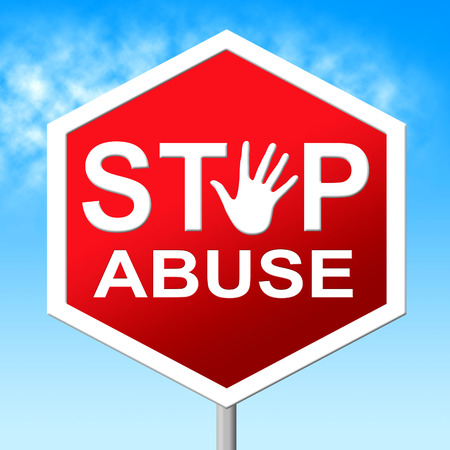 abuses: Stop Abuse Meaning Indecently Assault And Warning