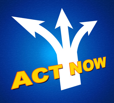 Act Now Meaning At This Time And Now photo