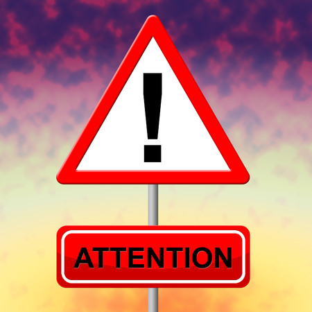 regard: Attention Alert Representing Notice Heed And Regard Stock Photo