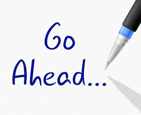 seguir adelante: Go Ahead Significado Comienza y soportar