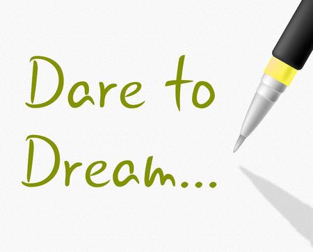 Dare To Dream Representing Aim Dreamer And Night