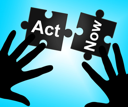 this: Act Now Indicating At This Time And Now Stock Photo