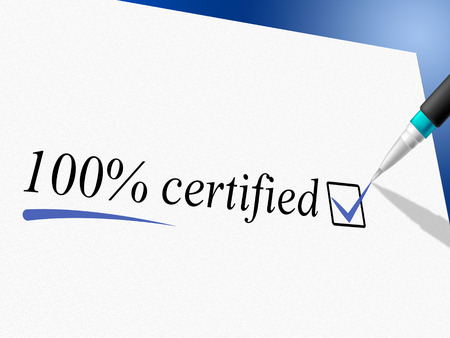 Hundred Percent Certified Meaning Warranted Ratified And Ratify