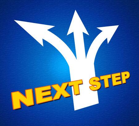 next step: Next Step Representing Ahead Progression And Progress