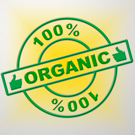 completely: Hundred Percent Organic Indicating Natural Absolute And Completely
