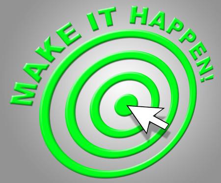 positivity: Make It Happen Representing Motivating Achieve And Positivity Stock Photo
