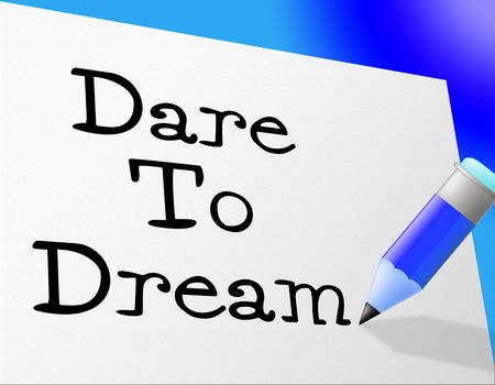 osare: Dare To Dream Mostrando obiettivi vogliamo e Dreamer Archivio Fotografico