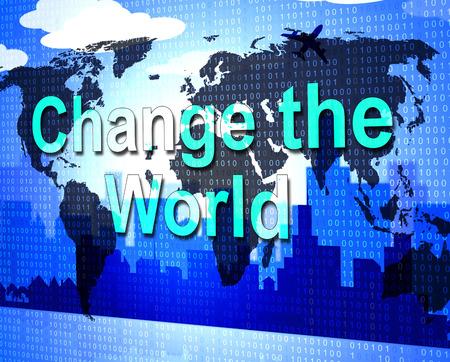 reforming: Cambie El Significado mundo cambi� Globalizar Y Globaliza
