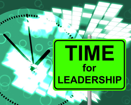 just in time: Time For Leadership Meaning Just Now And Management
