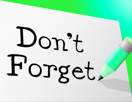 remembering: Dont Forget Representing Keep In Mind And Remembering Tasks Stock Photo