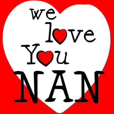 nana: We Love Nan Meaning Nana Adoration And Boyfriend