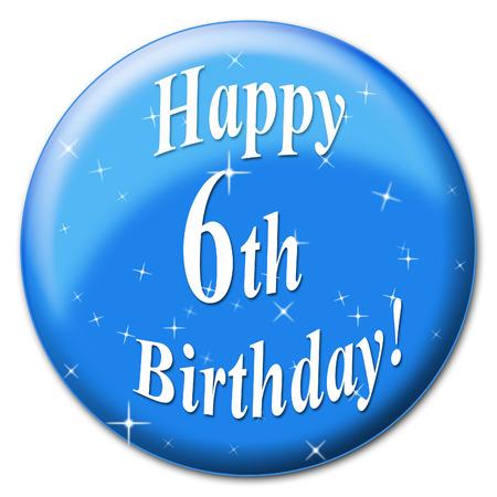 sixth: Happy Sixth Birthday Indicating Congratulation Congratulations And Celebrate