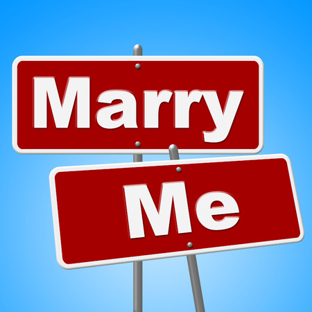 marry me: Marry Me Signs Representing Love Signboard And Marriage