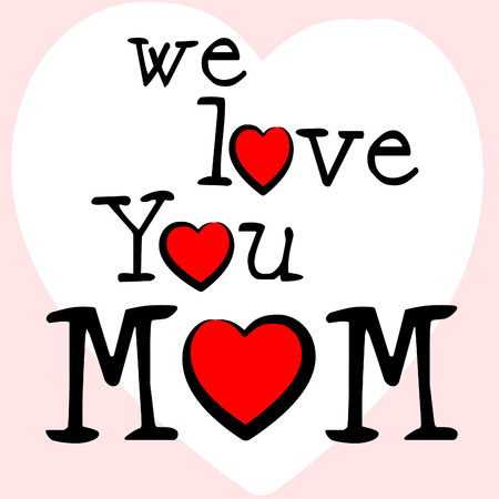with fondness: We Love Mom Showing Ma Fondness And Romance