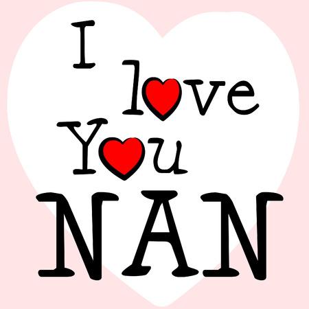 compassionate: I Love Nan Indicating Grandma Compassionate And Adoration