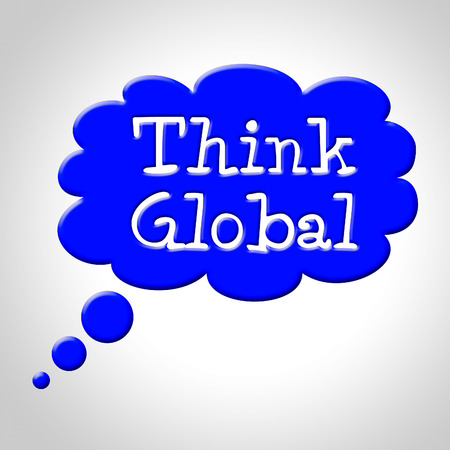 Think Global Showing Worldly Idea And Globalize photo