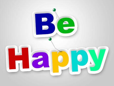 Be Happy Sign Zeige Anzeige Plakat und Werbung Standard-Bild