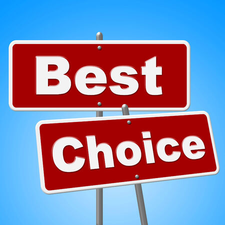 unbeatable: Best Choice Signs Showing Foremost Ideal And Unbeatable