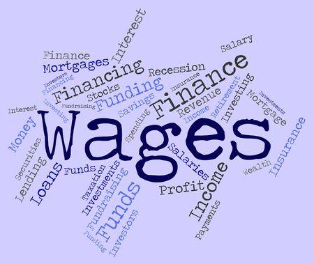 salarios: Salarios Palabra Indicando Ingresos Ganancias y ganar