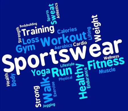 sportswear: Sportswear Word Representing Text Sporting And Apparel Stock Photo