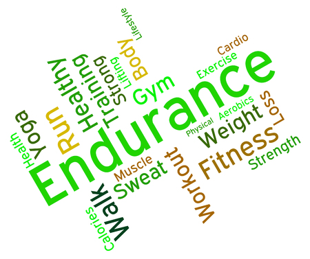 enduring: Endurance Word Meaning Working Out And Athletic