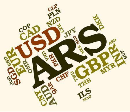 argentine: Ars Currency Meaning Argentine Pesos And Wordcloud