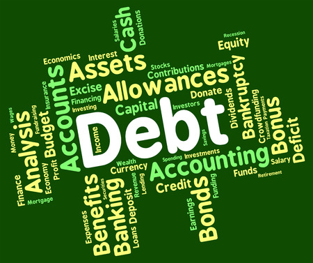 indebted: Debt Word Showing Financial Obligation And Indebted