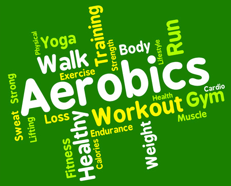 get a workout: Aerobics Words Indicating Getting Fit And Cardio