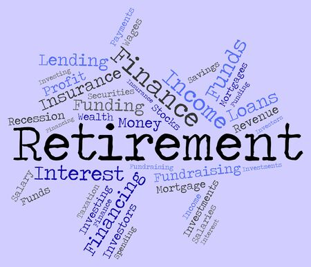 Retirement Word Meaning Finish Working And Retirements