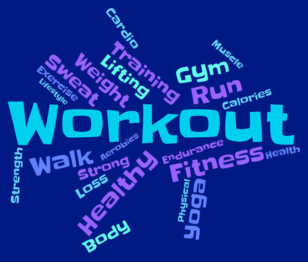 get a workout: Workout Words Representing Getting Fit And Athletic
