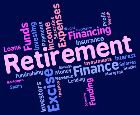 pensions: Retirement Word Meaning Finish Work And Pensions