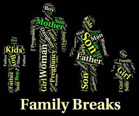 breaks: Family Breaks Indicating Go On Leave And Blood Relation