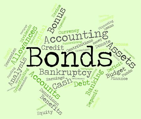 loaning: Bonds Word Representing In Debt And Lent Stock Photo