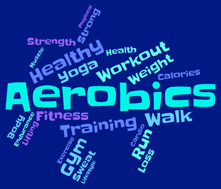 cardiovascular workout: Aerobics Words Showing Get Fit And Wordcloud Stock Photo