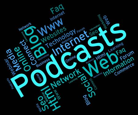 podcasting: Podcast Word Meaning Streaming Webcasts And Podcasts
