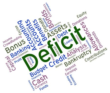 deficient: Deficit Word Indicating In Debt And Indebtedness