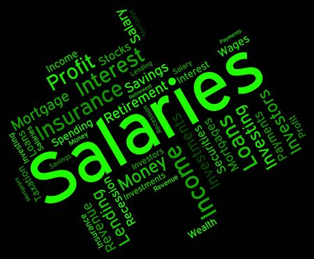 remuneration: Salaries Word Representing Stipend Text And Money