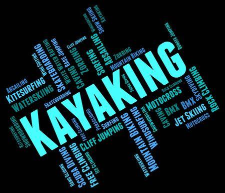 kayaker: Kayaking Word Showing Water Sport And Wordcloud