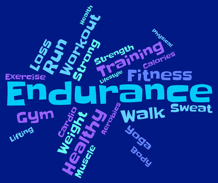 working out: Endurance Word Representing Working Out And Train