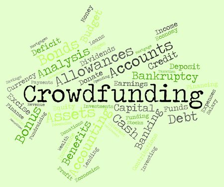 crowd sourcing: Crowdfunding Word Representing Raising Funds And Finances