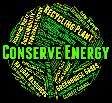 sustain: Conserve Energy Meaning Power Source And Preserve Stock Photo