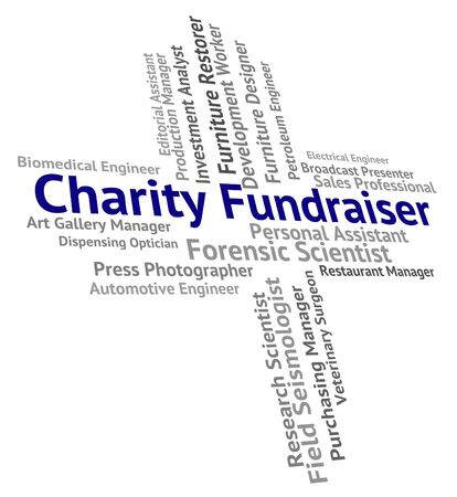 fundraiser: Charity Fundraiser Indicating Charities Assistance And Employment