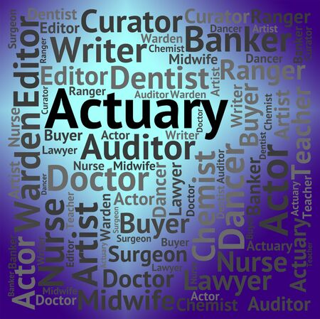 actuary: Actuary Job Showing Risk Management And Work